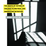 Report on the Rights of Victims of Violence in Pre-Trial and Immigration Detention