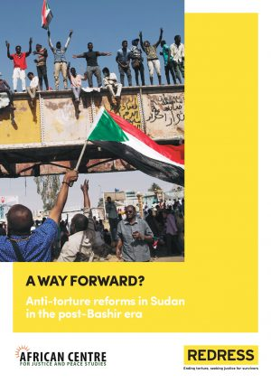 A Way Forward? Anti-torture reforms in Sudan in the Post-Bashir era