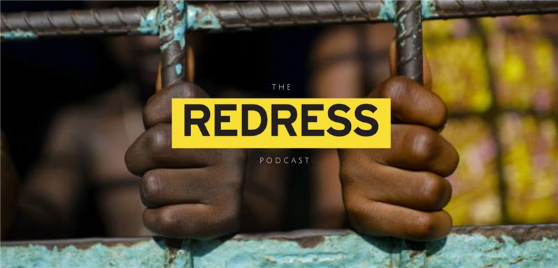 Introducing the REDRESS Podcast: Bringing you the Latest in Our Efforts to Secure Justice for Survivors of Torture