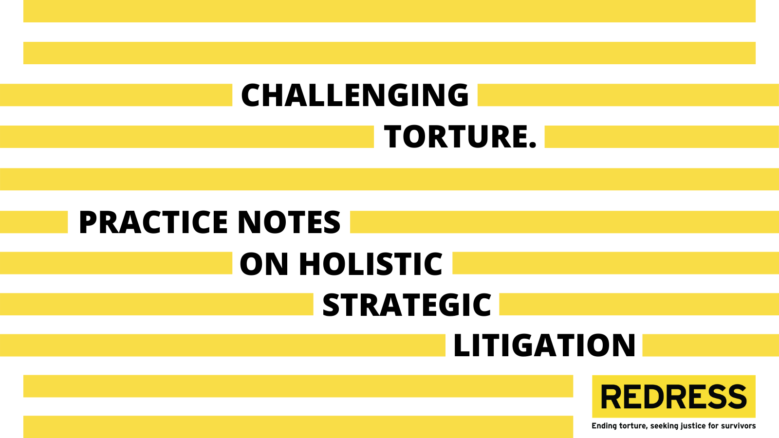 Challenging Torture and Ill-Treatment Through Holistic Strategic Litigation